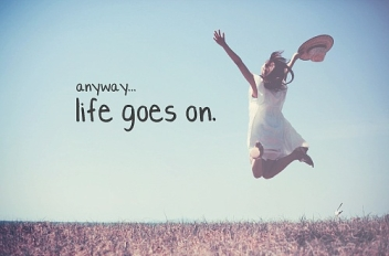 life-goes-on-quotes-for-34-great-life-goes-on-quotes-collection-7